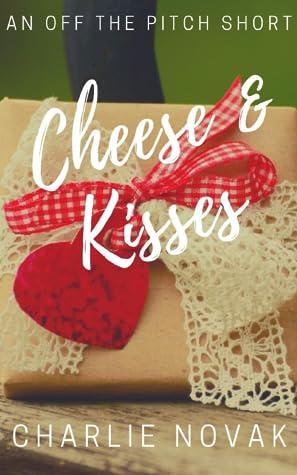 Cheese & Kisses
