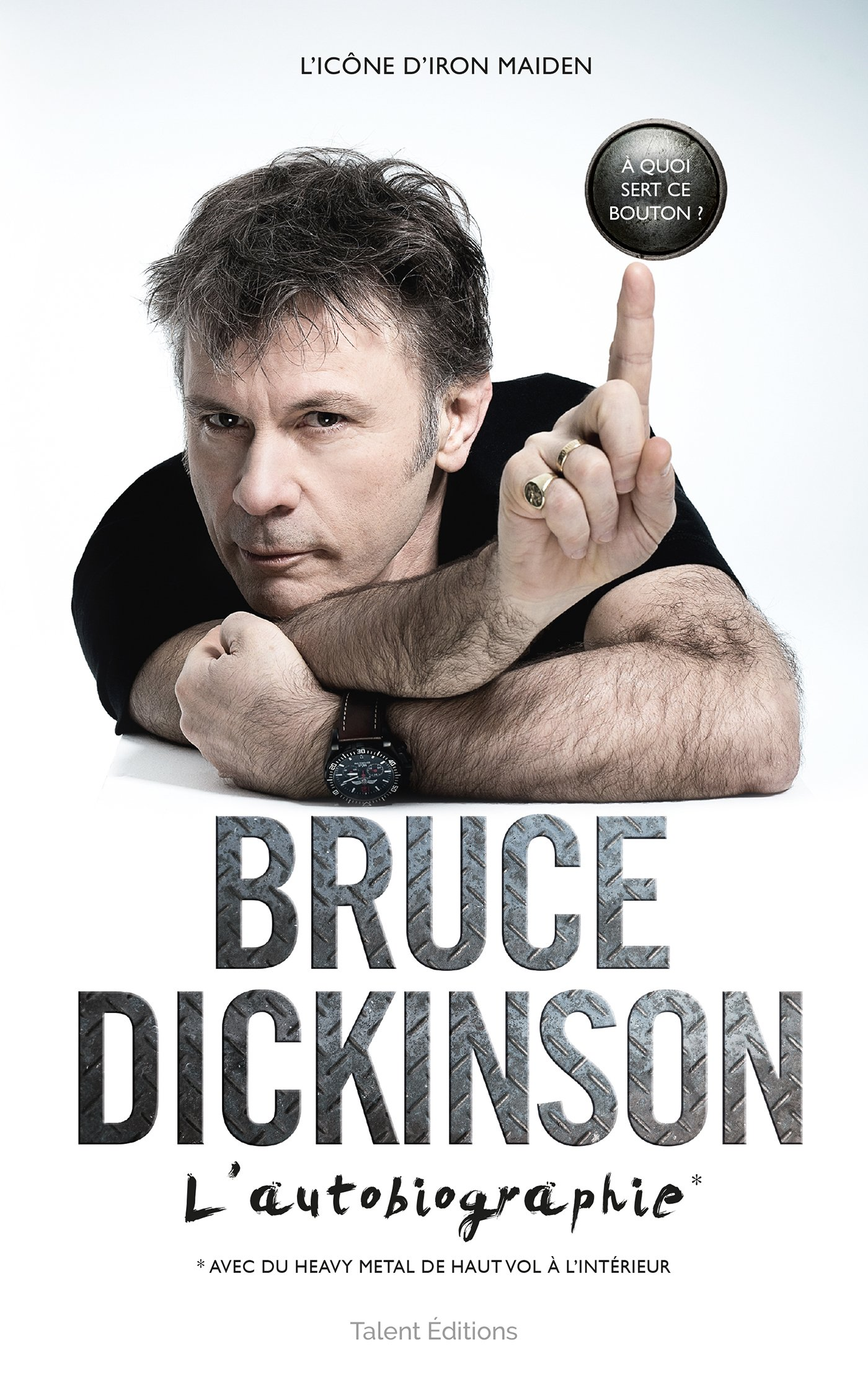 Bruce Dickinson : l'autobiographie : What does this button do? Bruce Dickinson
