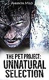 The Pet Project: Unnatural Selection (Pet Project, #2)