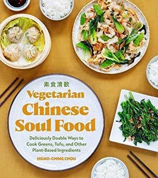 Vegetarian Chinese Soul Food by Hsiao-Ching Chou