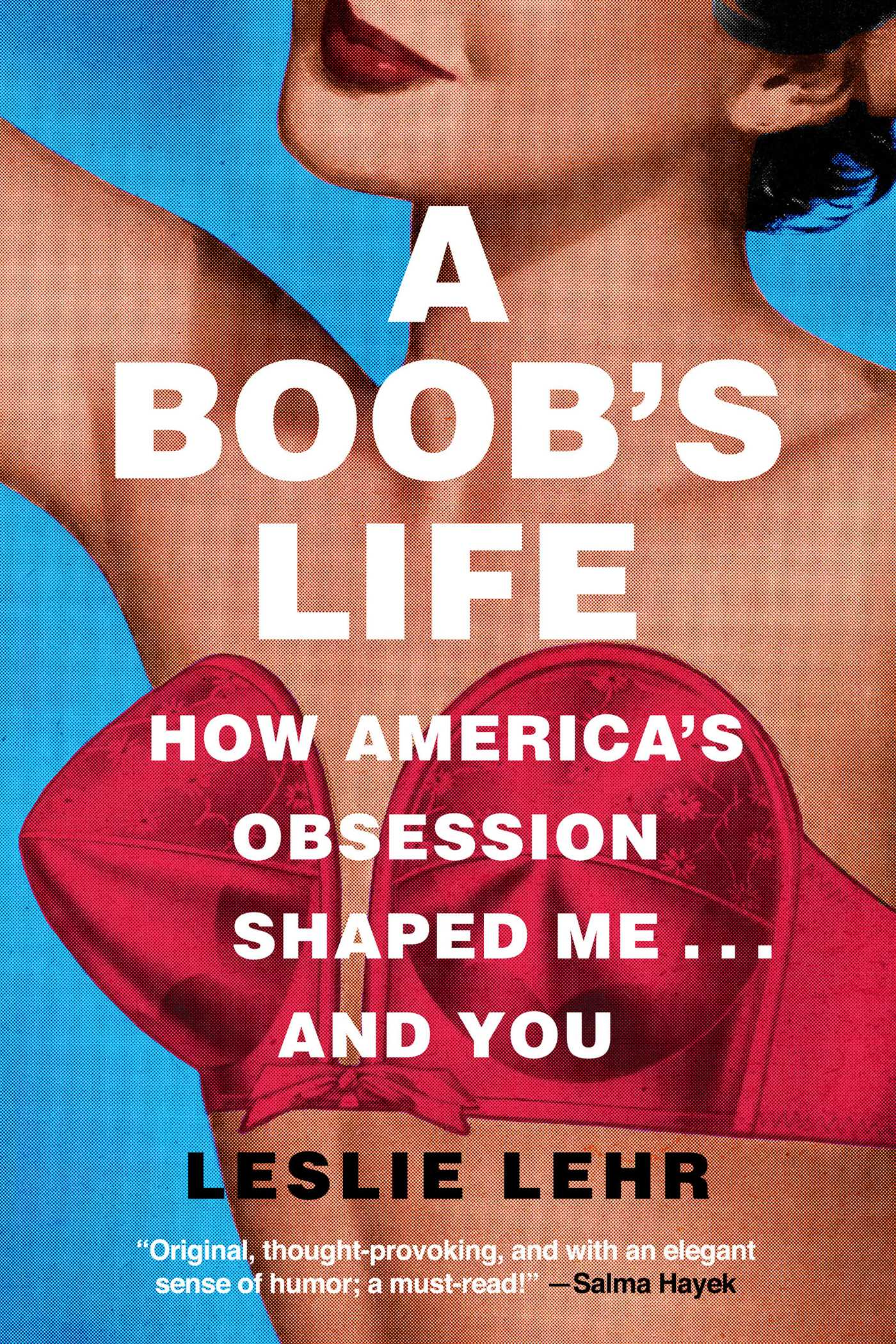 A Boob's Life: How America's Obsession Shaped Me—and You
