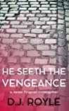 He Seeth the Vengeance (a James Kingman investigation Book 1)