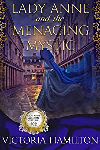 Lady Anne and the Menacing Mystic (Lady Anne Addison Mysteries Book 4)