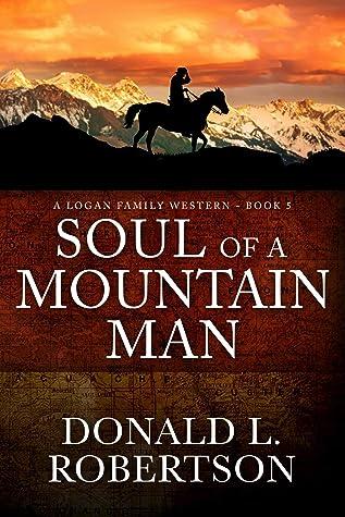Soul of a Mountain Man: A Logan Family Western - Book 5