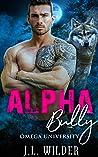 Alpha Bully (Omega University, #4)