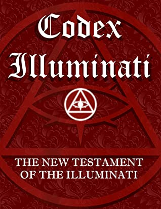Codex Illuminati: The New Testament of the Illuminati