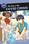 The Case of the Covid Crisis (The Galactic Academy of Science Book 11)