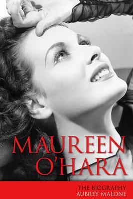 Maureen O'Hara: The Biography