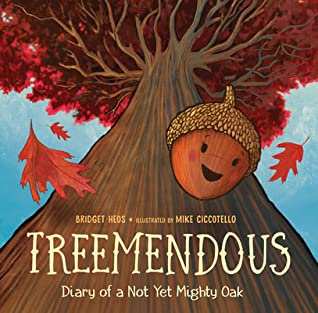 Treemendous: Diary of a Not Yet Mighty Oak