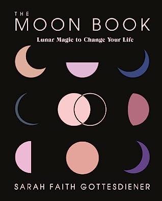 The Moon Book by Sarah Faith Gottesdiener