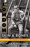 London Skin & Bones: The Finsbury Park Stories
