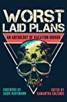 Worst Laid Plans:...