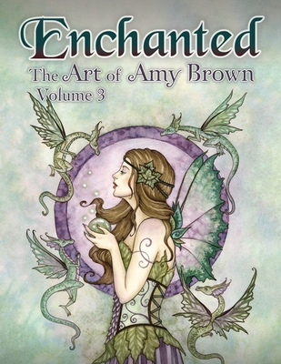 Enchanted: The Art of Amy Brown Volume 3
