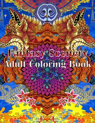 Fantasy Scenery Adult Coloring Book: Enchanted Forest Animals, Cute Fantasy Scenes, and Beautiful Fantasy Women, Cute Magical Animals, and Forest Scenery Designs for Relaxation