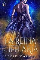 La reina de Ieflaria (Historias de Inthya, #1)