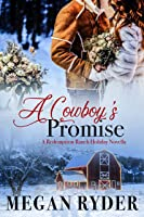 A Cowboy's Promise: A Redemption Ranch Holiday Novella