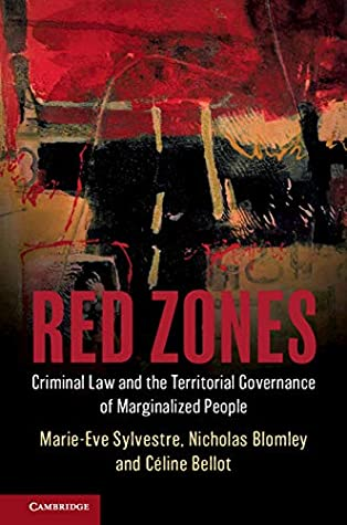 Red Zones: Criminal Law and the Territorial Governance of Marginalized People