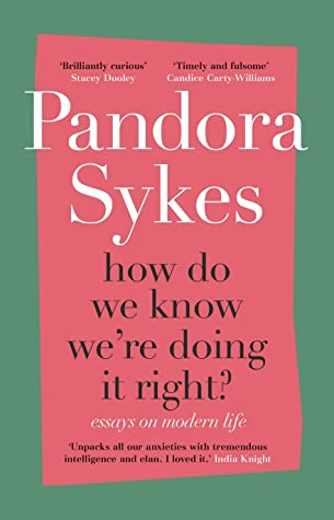 How Do We Know We're Doing It Right: & Other Essays on Modern Life