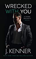 Wrecked With You (Stark Security)