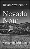 Nevada Noir : A Trilogy of Short Stories