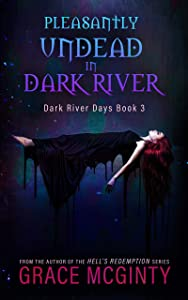 Pleasantly Undead in Dark River (Dark River Days, #3)