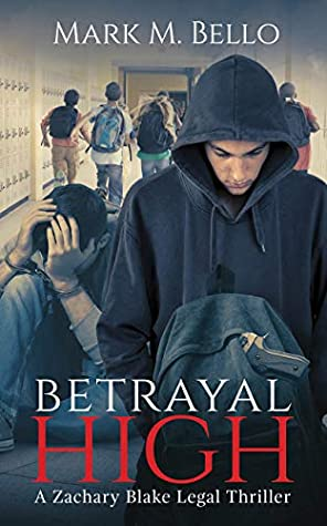 Betrayal High (A Zachary Blake Legal Thriller Book 5)