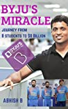 BYJU's Miracle Journey: from 8 Students to $8 Billion (Indian Unicorns Book 1)