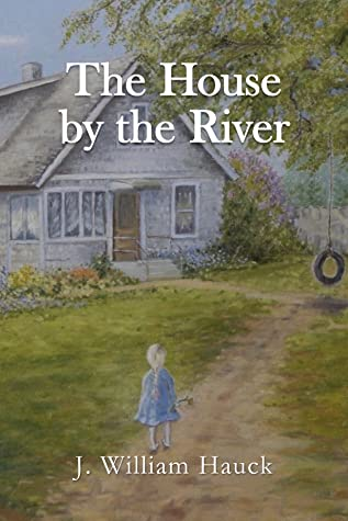 The House by the River (The Sheep Rancher's Daughter, #2)