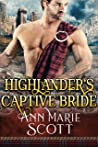 Highlander's Captive Bride: A Steamy Scottish Medieval Historical Romance (Sassenach Brides Book 2)
