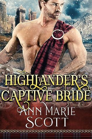 Highlander's Captive Bride: A Steamy Scottish Medieval Historical Romance