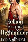 A Hellion for the Highlander