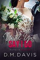 Until You Say I Do (Until You #3)