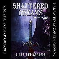 Shattered Dreams (Light in the Dark #1)