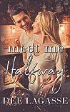 Meet Me Halfway (West Brothers, #1)
