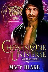 The Chosen One Universe Volume Three (The Hellhound Champions #3, The Chosen One #4 -5)