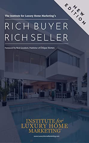 Rich Buyer Rich Seller: The Real Estate Agents' Guide to Marketing Luxury Homes