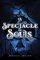 A Spectacle of Souls (Circus of the Stolen Book 1)