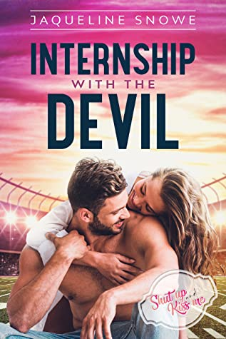 Internship with the Devil (Shut up and Kiss me, #1)