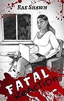 Fatal Reaction (Reaction Chronicles, #1)