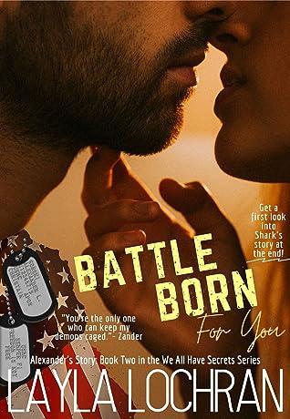 Battle Born For You: Alexander (Tell All Secrets, #2)