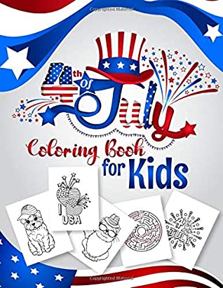 4th of July Coloring Book for Kids: Happy 4th of July Independence Day Coloring Book. Fourth of July Activity Book for Kids Ages 4-8 for Learning, Coloring, Mazes, Word search, Fun, Easy and Relaxing Pages. (Patriotic Coloring Book for Kids Ages 4-8)