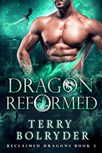 Dragon Reformed (Reclaimed Dragons, #3)
