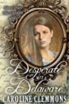 Desperate In Delaware (Yours Truly:The Lovelorn Book 11)