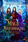 Magic and Matchmaking (The Jane Austen Fairy Tales, #1)