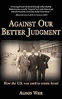 Against Our Better Judgement