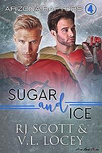 Sugar and Ice (Arizona Raptors, #4)