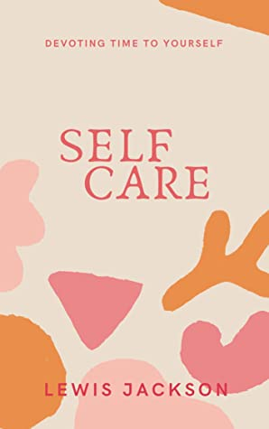Self Care: Devoting Time to Yourself