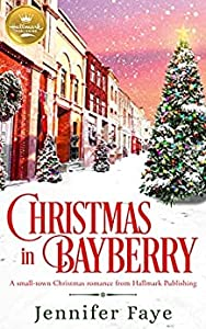 Christmas in Bayberry: A Small-Town Christmas Romance from Hallmark Publishing