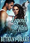 Legend of the Tears: A Steamy Shifter Werewolf Romance (Tears of the Wolf Book 2)