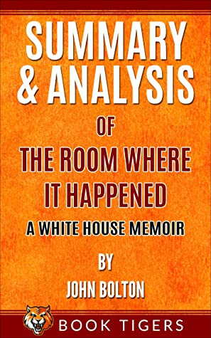 Summary and Analysis of The Room Where It Happened: A White House Memoir